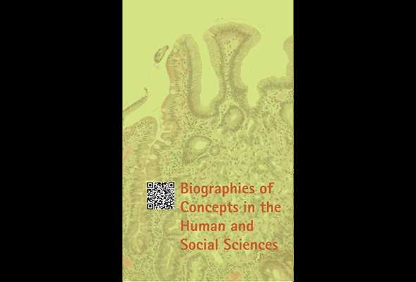 Biographies of Concepts in the Human and Social Sciences